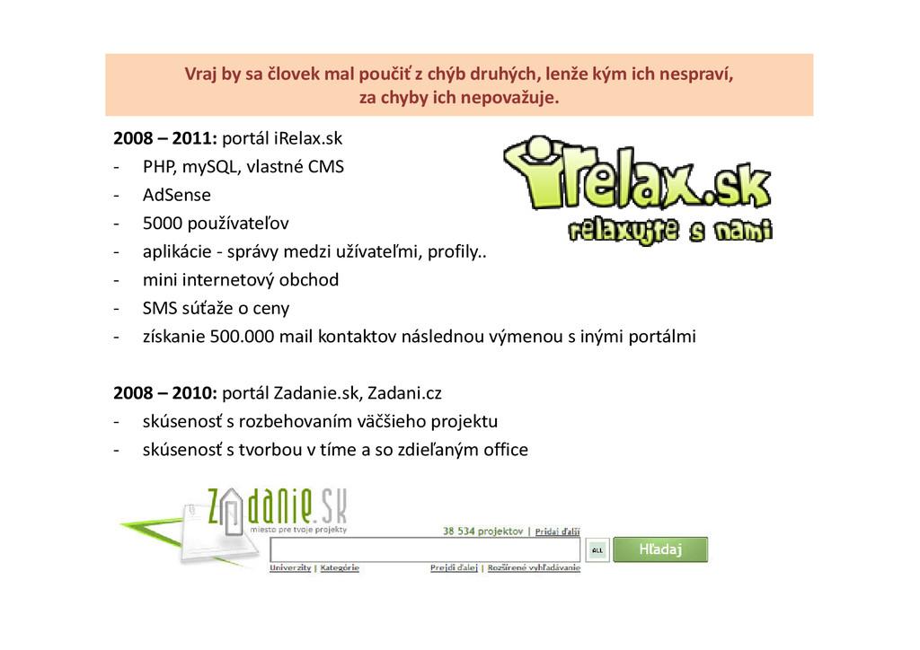 2008 – 2011: portál iRelax.sk - PHP, mySQL, vla...
