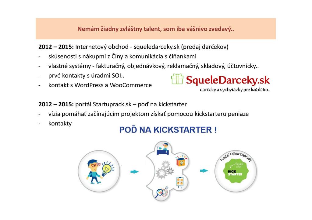 2012 – 2015: Internetový obchod - squeledarceky...
