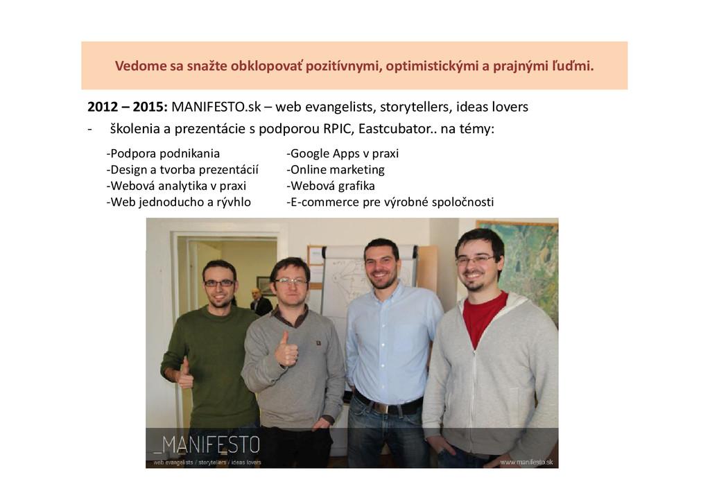 2012 – 2015: MANIFESTO.sk – web evangelists, st...
