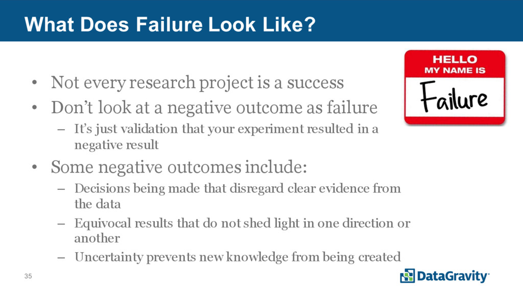 35 What Does Failure Look Like? • Not every res...