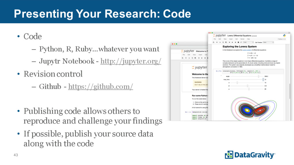 43 Presenting Your Research: Code • Code – Pyth...