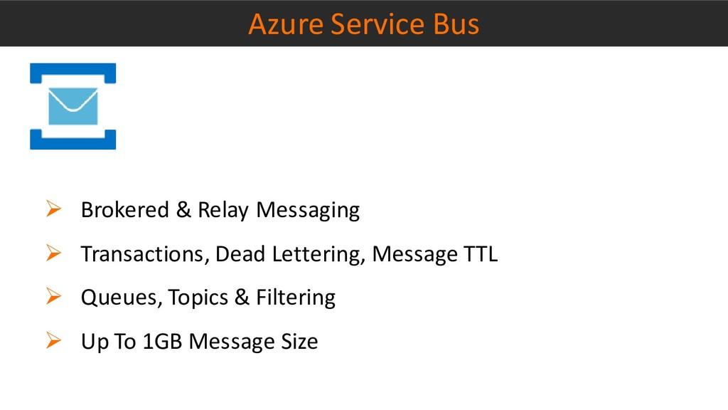 Azure Service Bus ➢ Brokered & Relay Messaging ...