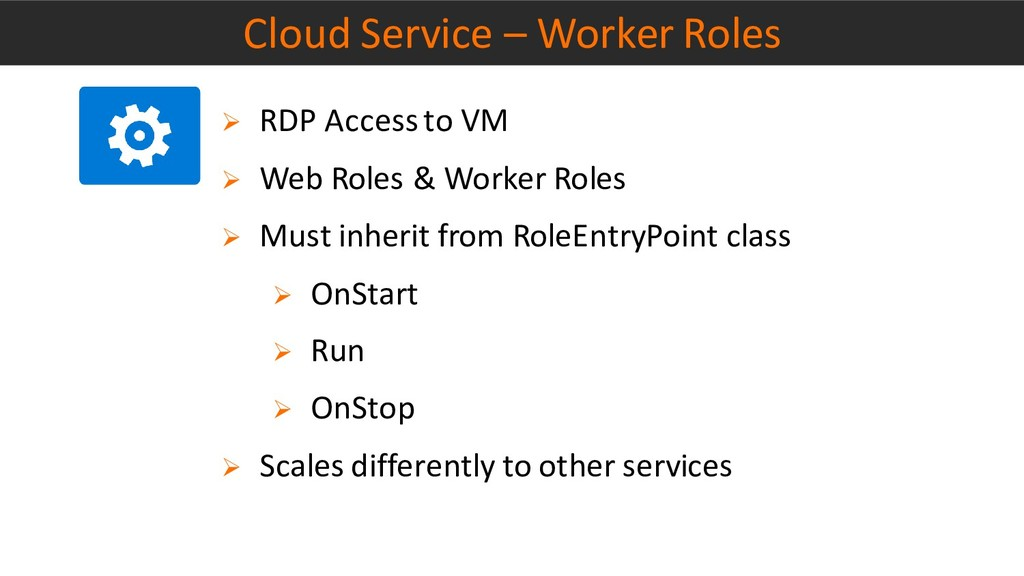 Cloud Service – Worker Roles ➢ RDP Access to VM...