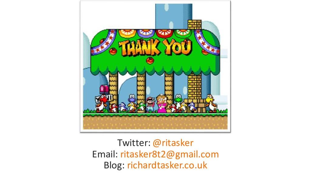 Twitter: @ritasker Email: ritasker8t2@gmail.com...