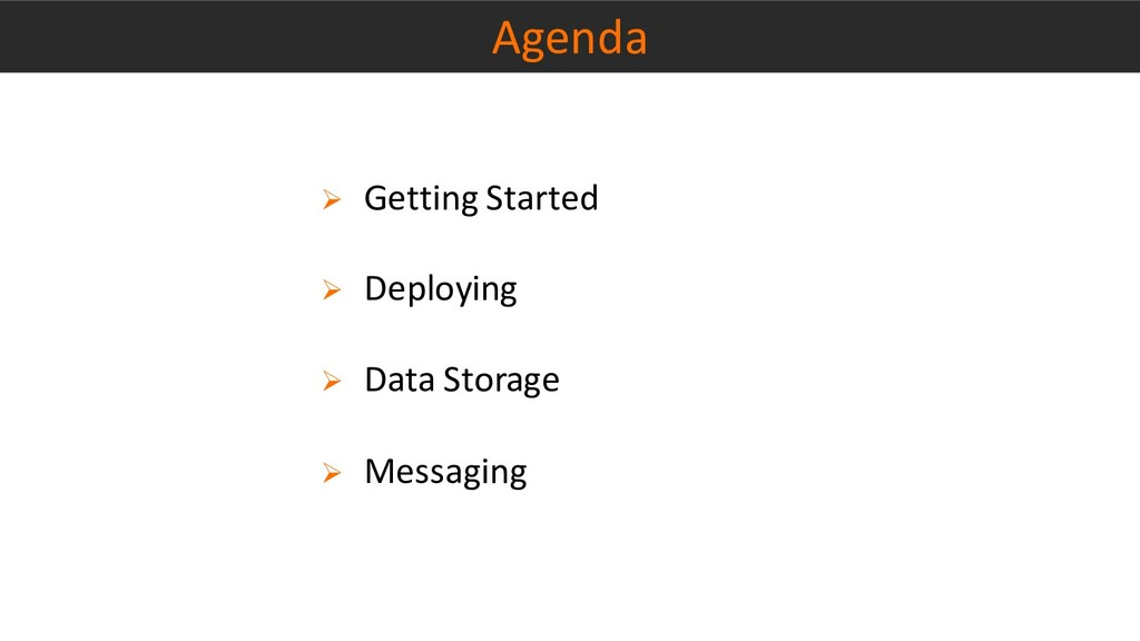 ➢ Getting Started ➢ Deploying ➢ Data Storage ➢ ...