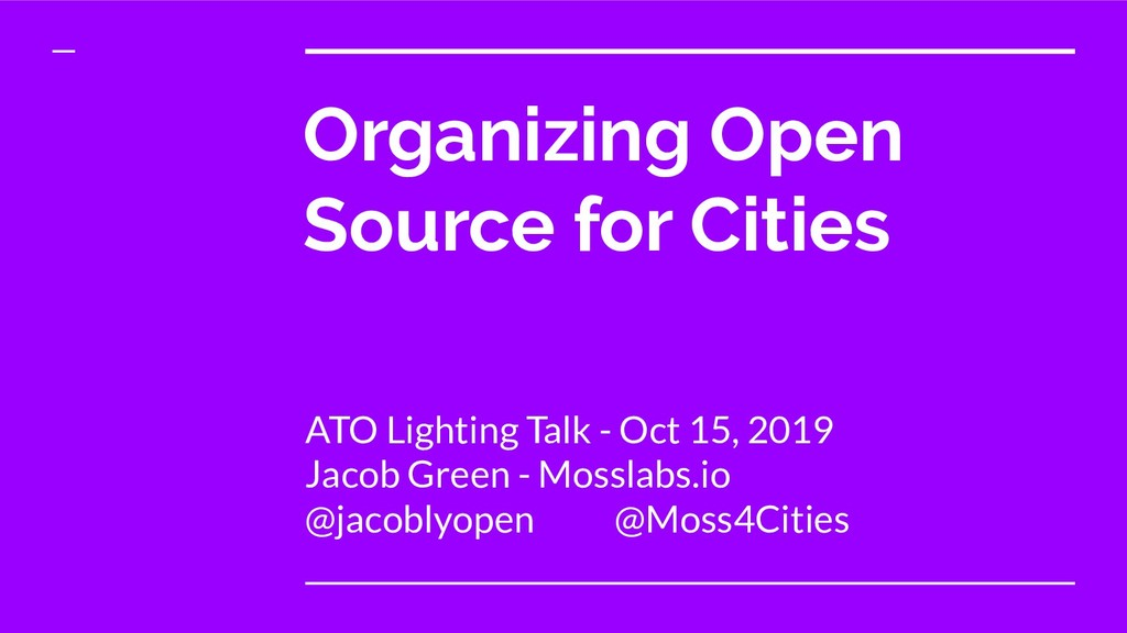 Organizing Open Source for Cities ATO Lighting ...