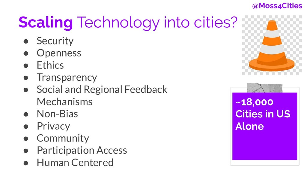 Scaling Technology into cities? ● Security ● Op...