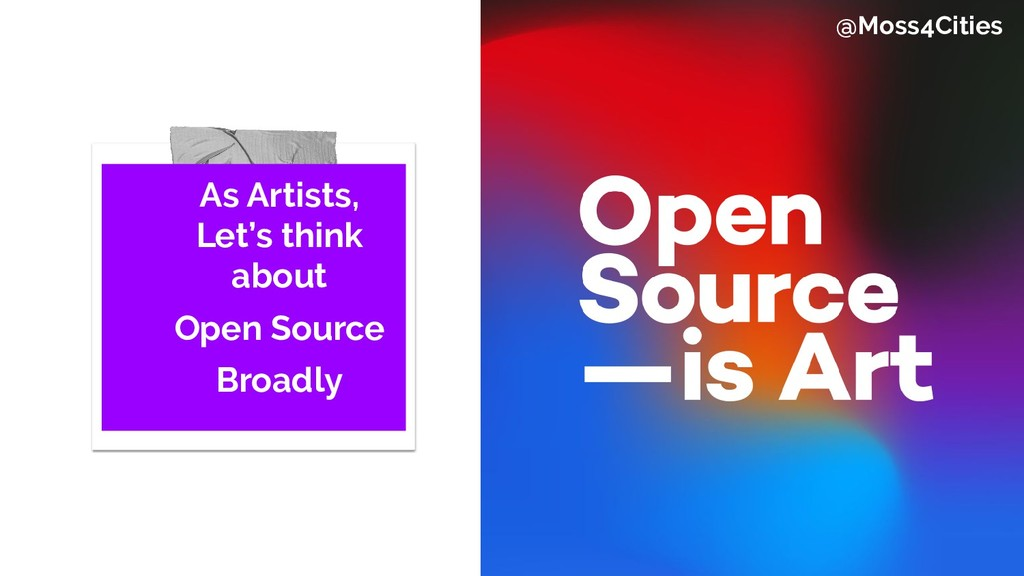 As Artists, Let's think about Open Source Broad...
