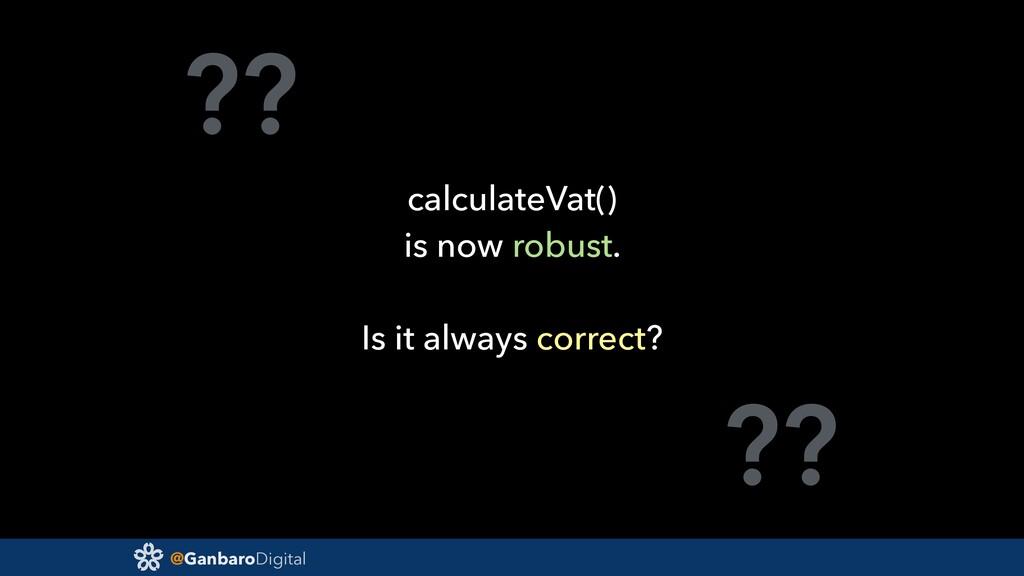 @GanbaroDigital ?? ?? calculateVat() is now rob...