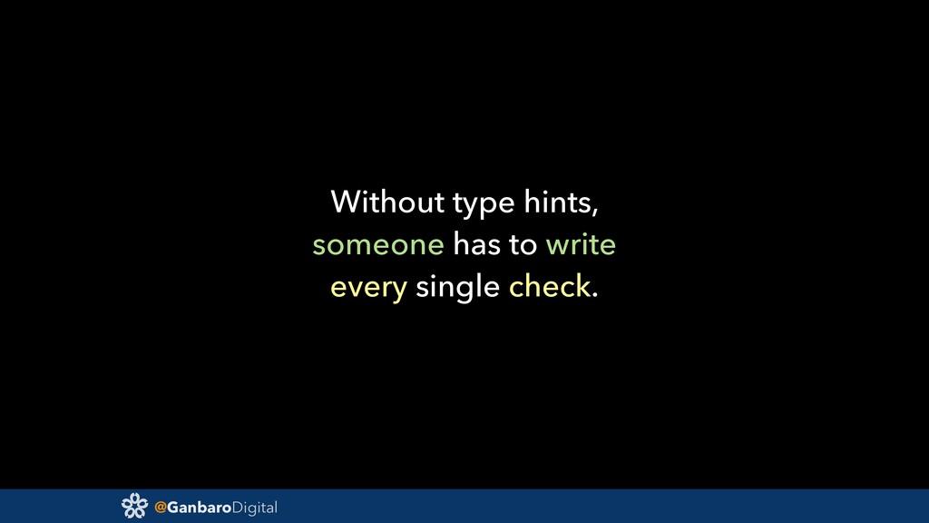 @GanbaroDigital Without type hints, someone has...