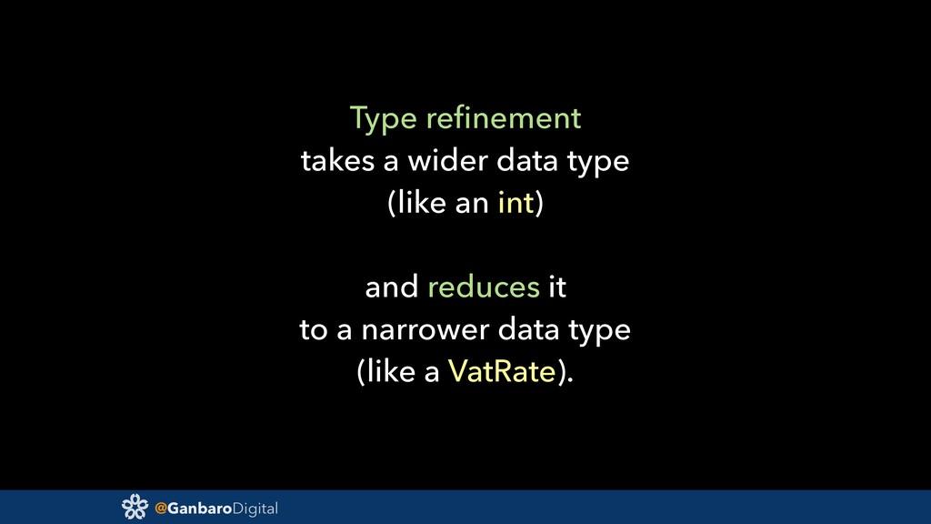 @GanbaroDigital Type refinement takes a wider da...