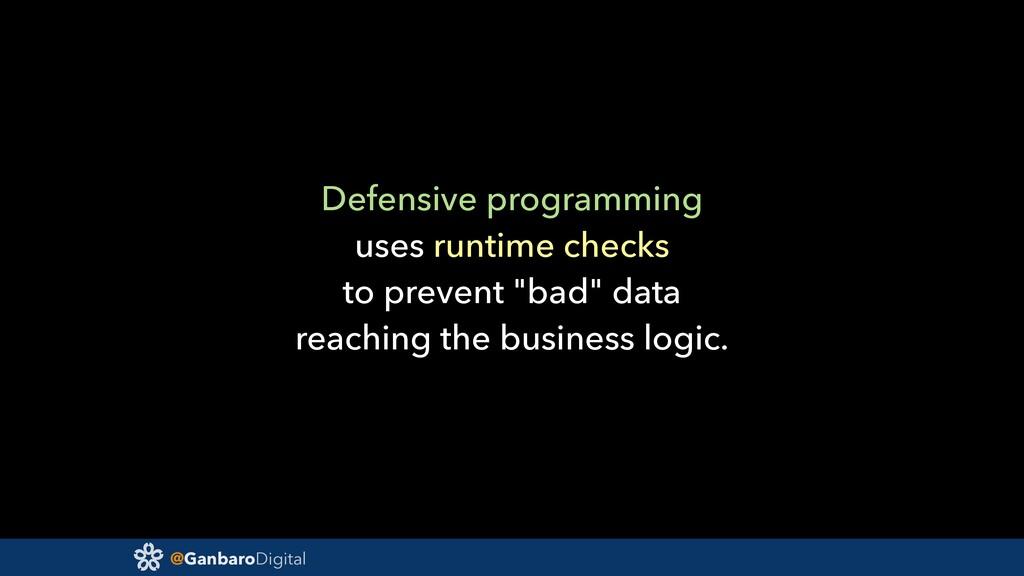 @GanbaroDigital Defensive programming uses runt...