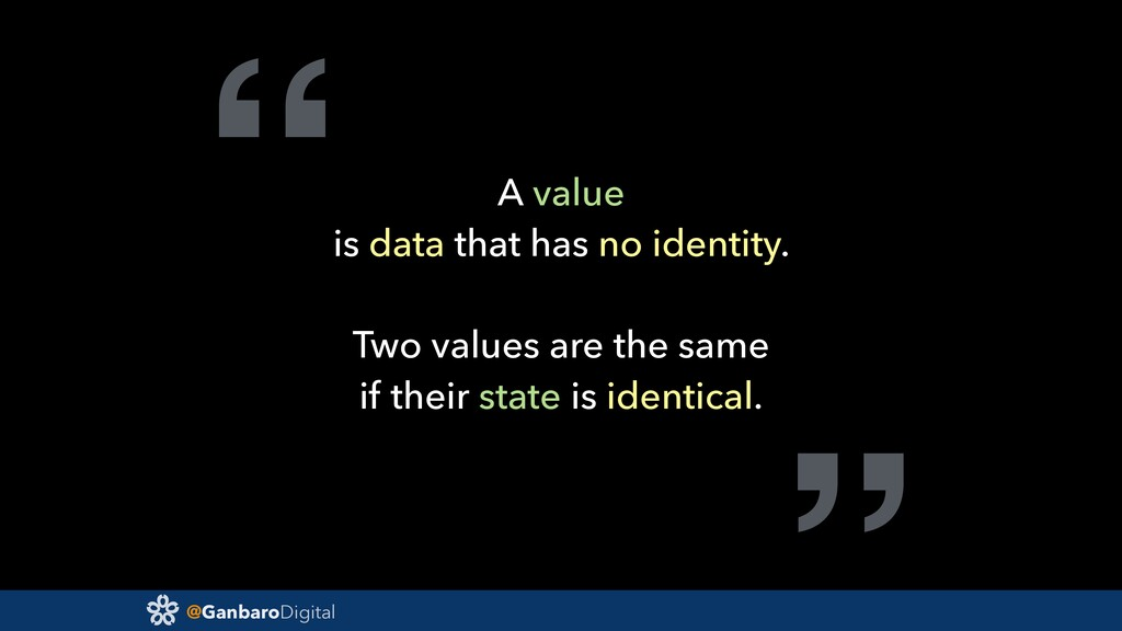 "@GanbaroDigital "" A value is data that has no i..."