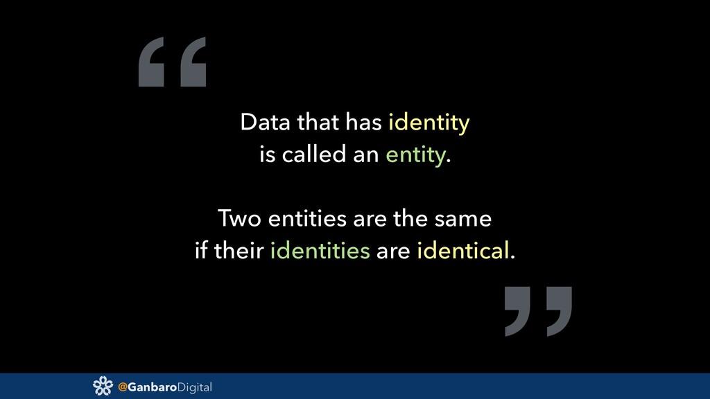 "@GanbaroDigital ""Data that has identity is call..."