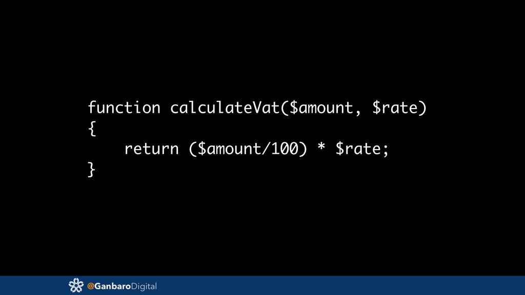@GanbaroDigital function calculateVat($amount, ...