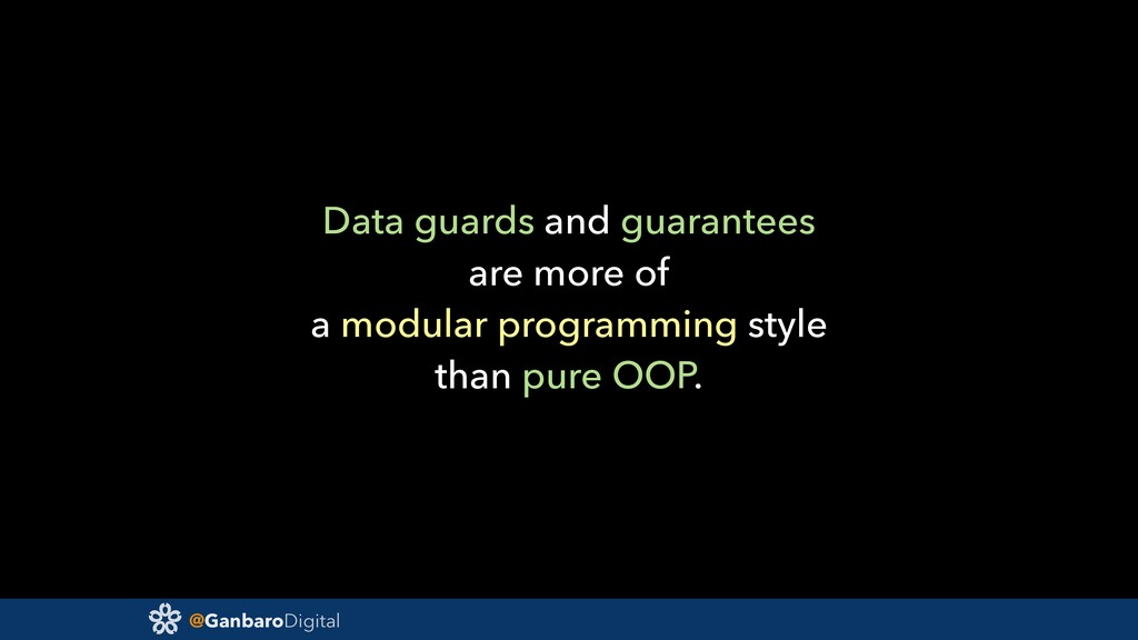 @GanbaroDigital Data guards and guarantees are ...