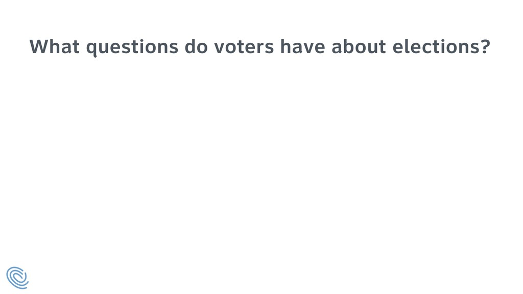 What questions do voters have about elections?