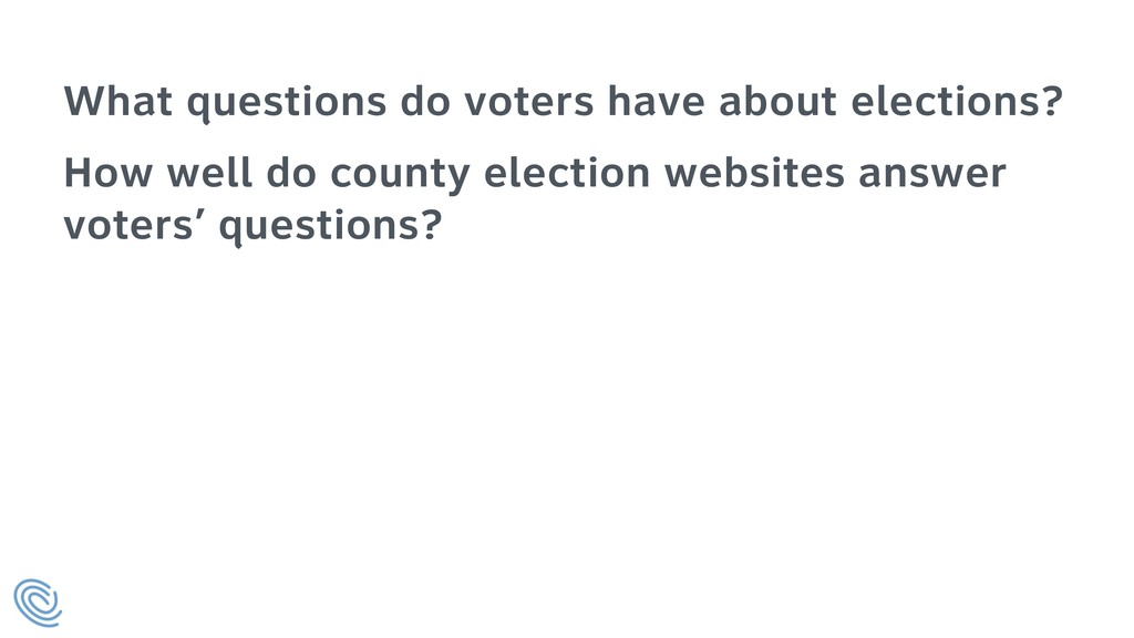What questions do voters have about elections? ...