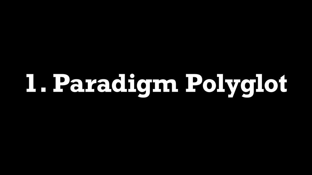 1. Paradigm Polyglot