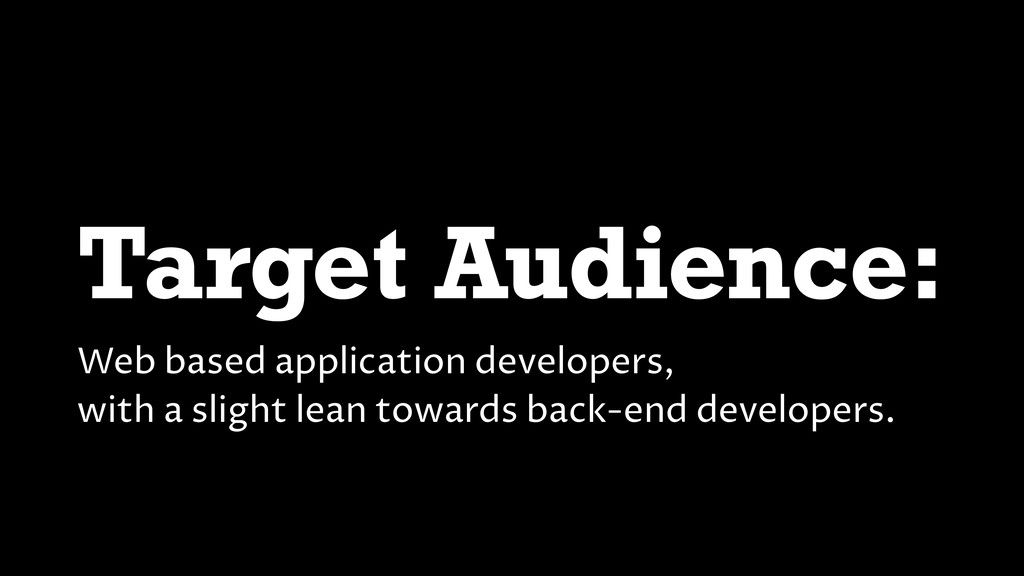 Target Audience: Web based application develope...