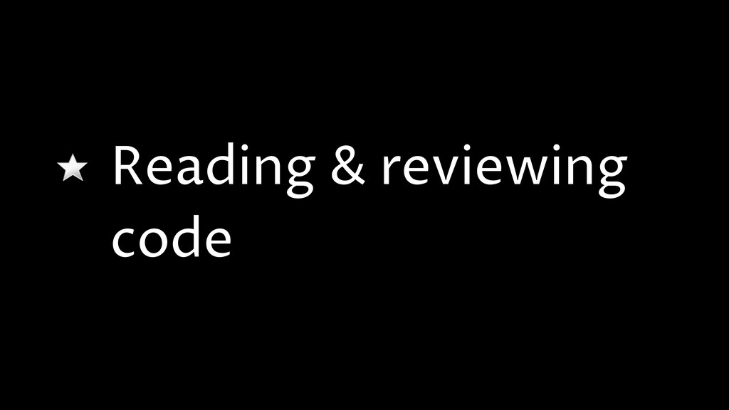 Reading & reviewing code