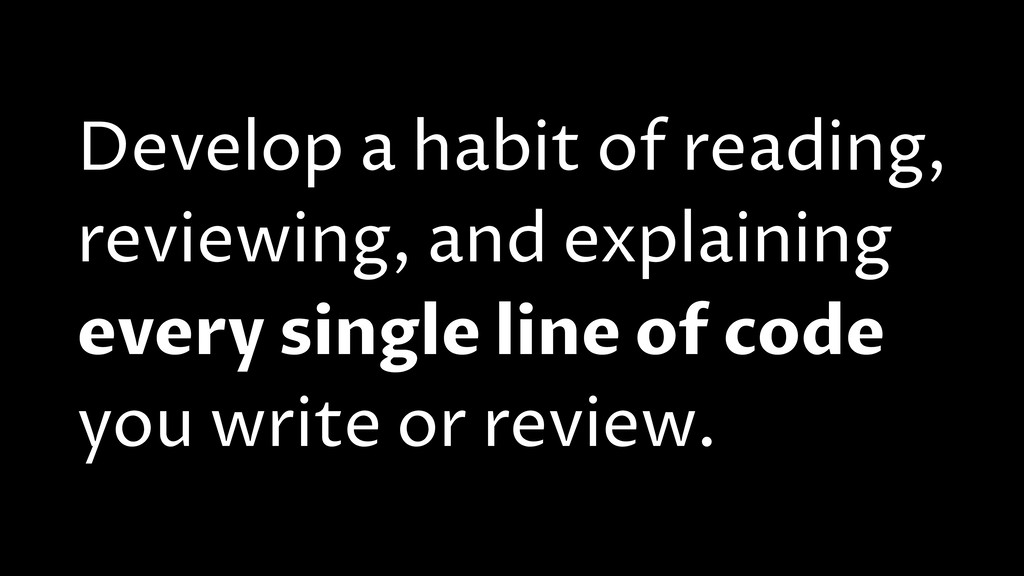 Develop a habit of reading, reviewing, and expl...
