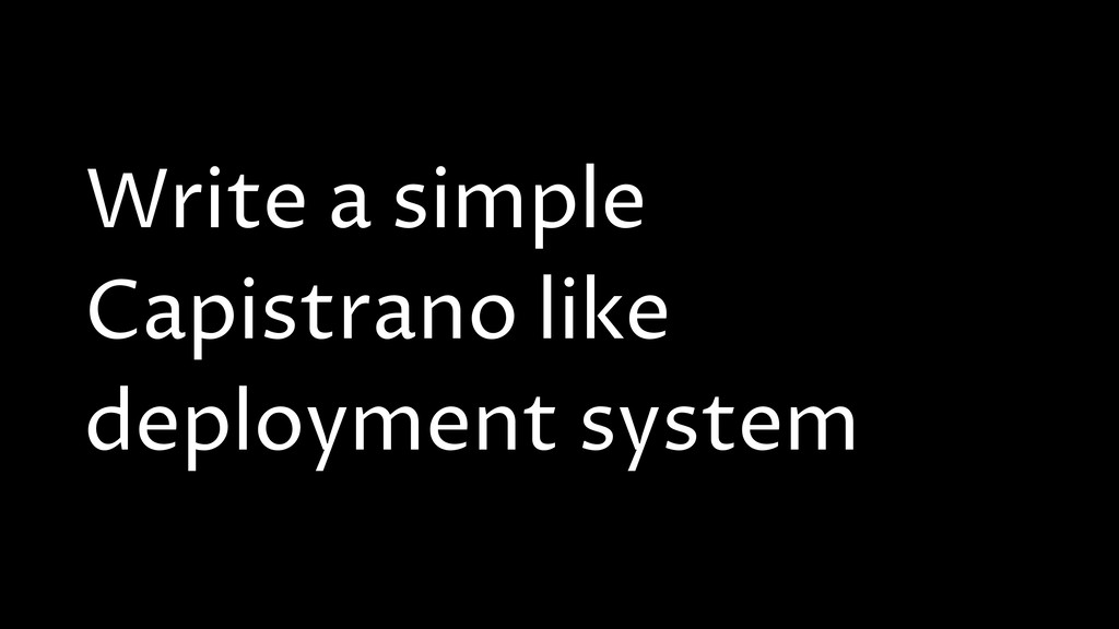 Write a simple Capistrano like deployment system