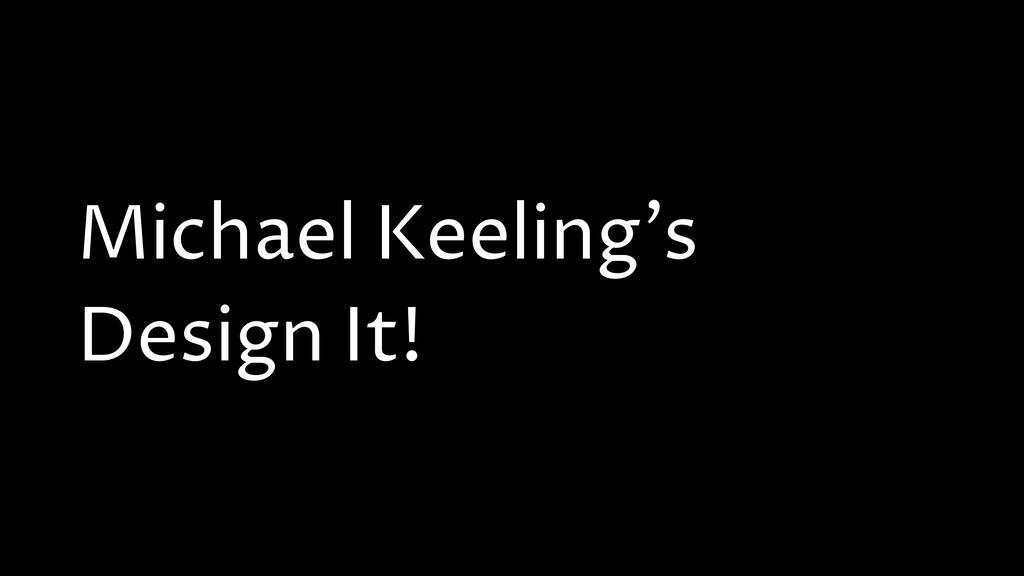 Michael Keeling's Design It!