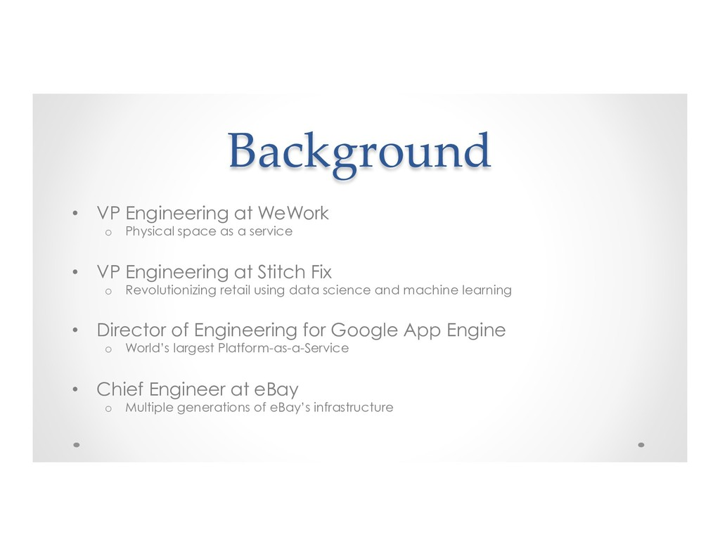 Background • VP Engineering at WeWork o Physi...