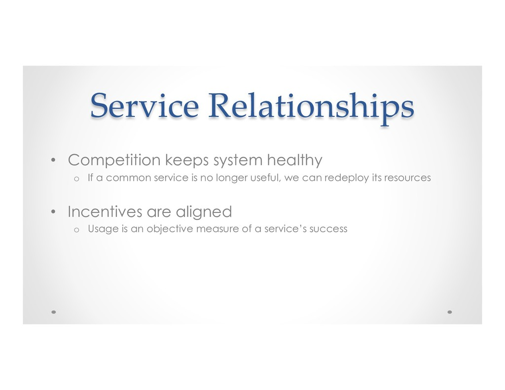 Service Relationships • Competition keeps syst...