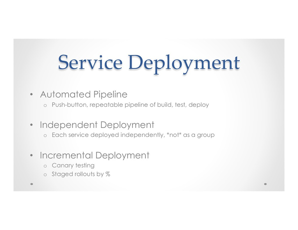 Service Deployment • Automated Pipeline o Pus...