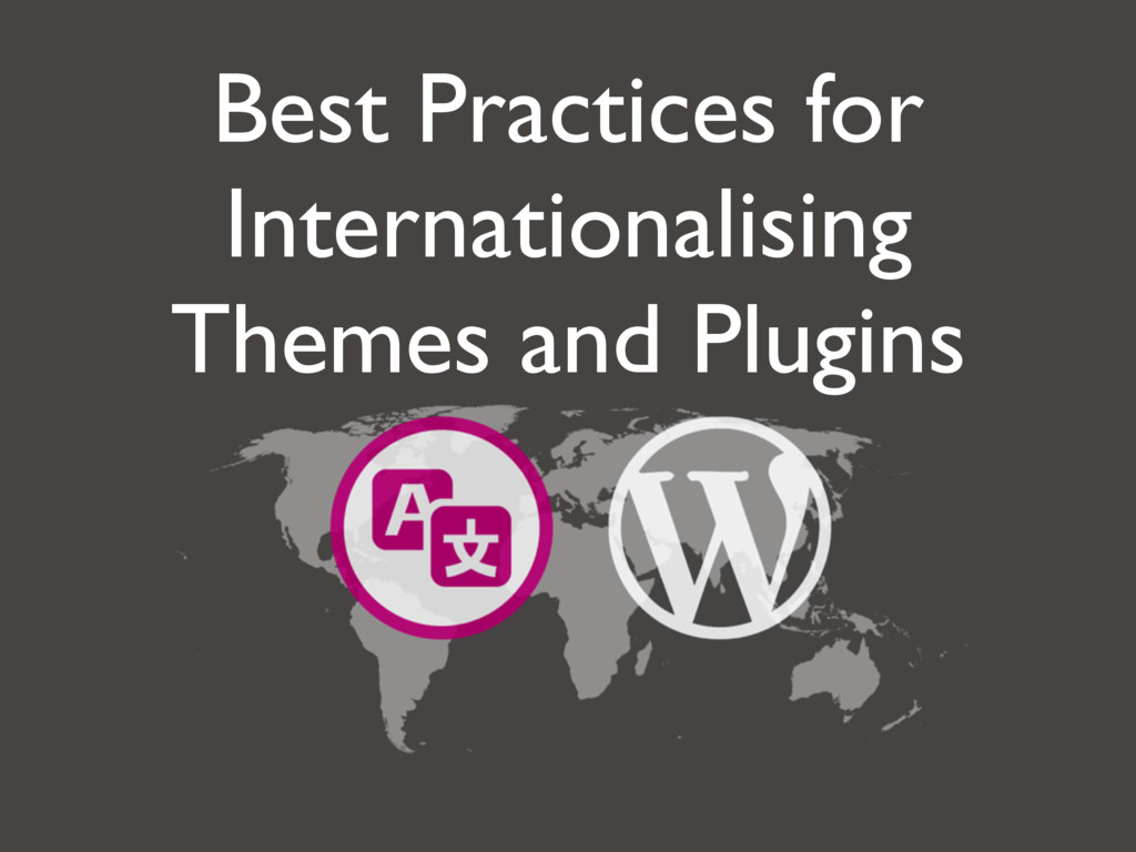 Best Practices for Internationalising Themes an...