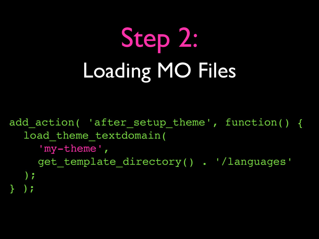Loading MO Files Step 2: add_action( 'after_set...