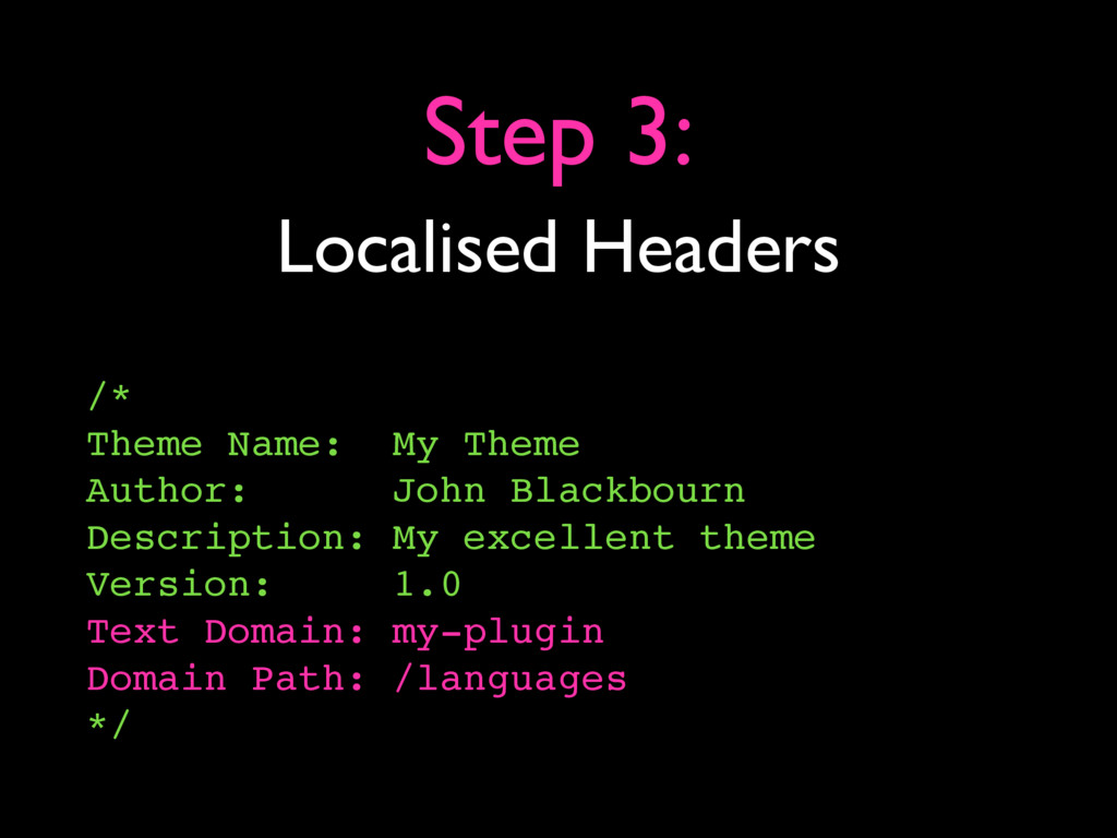 Localised Headers Step 3: /* Theme Name: My The...
