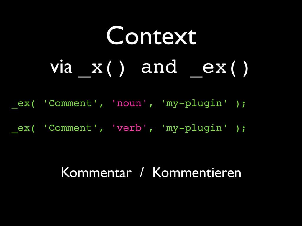 Context _ex( 'Comment', 'noun', 'my-plugin' ); ...