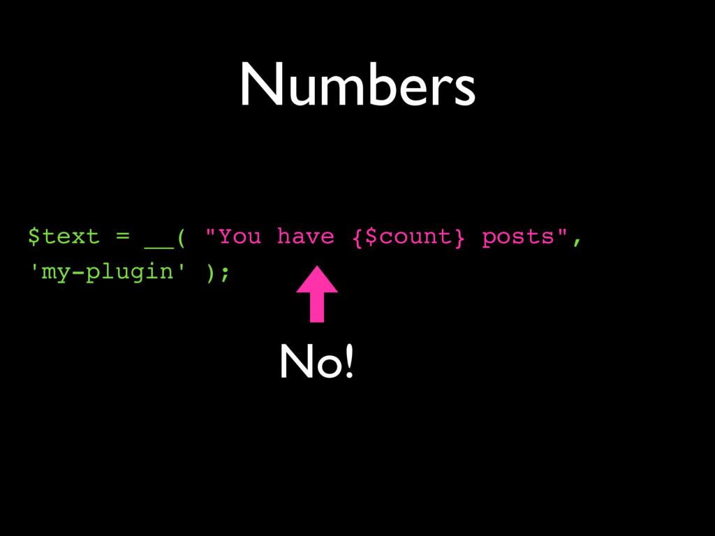 """Numbers $text = __( """"You have {$count} posts"""", ..."""