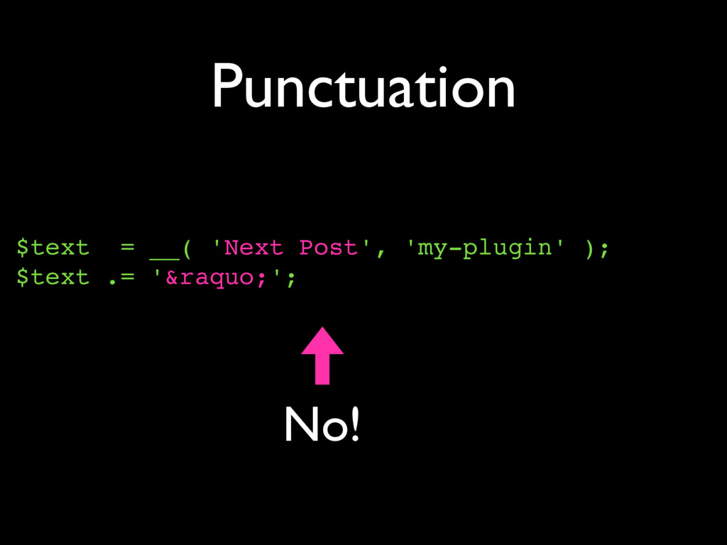 Punctuation $text = __( 'Next Post', 'my-plugin...