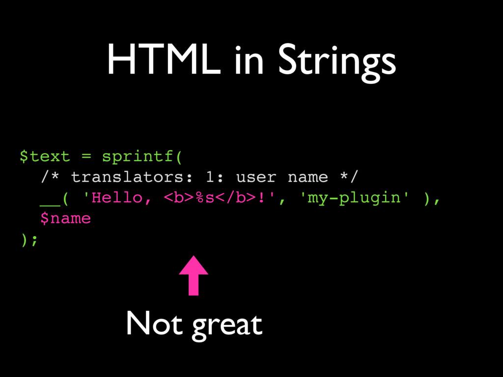 HTML in Strings $text = sprintf( /* translators...