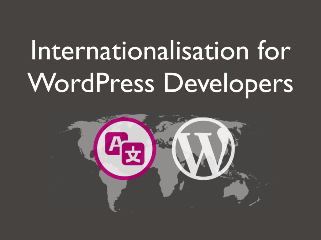 Internationalisation for WordPress Developers