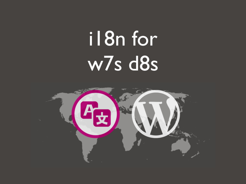 i18n for w7s d8s