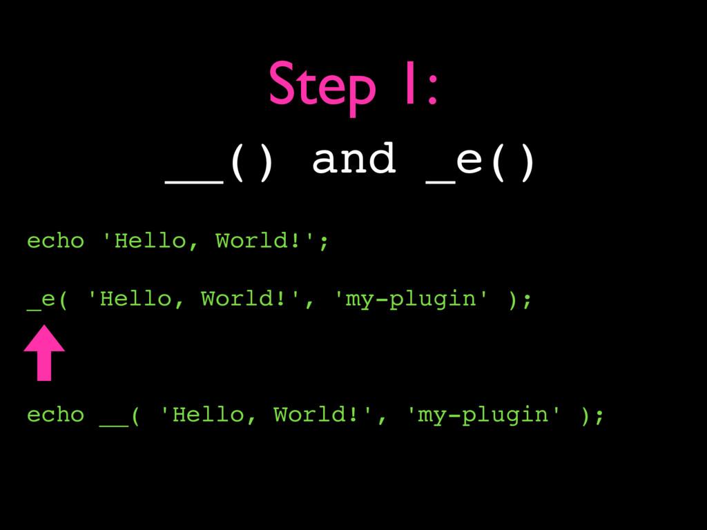 __() and _e() echo 'Hello, World!'; _e( 'Hello,...