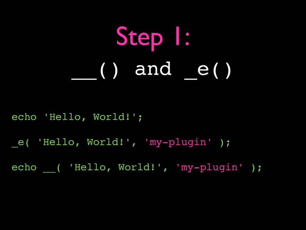 echo 'Hello, World!'; _e( 'Hello, World!', 'my-...