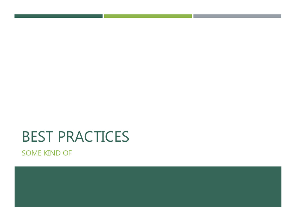 BEST PRACTICES SOME KIND OF