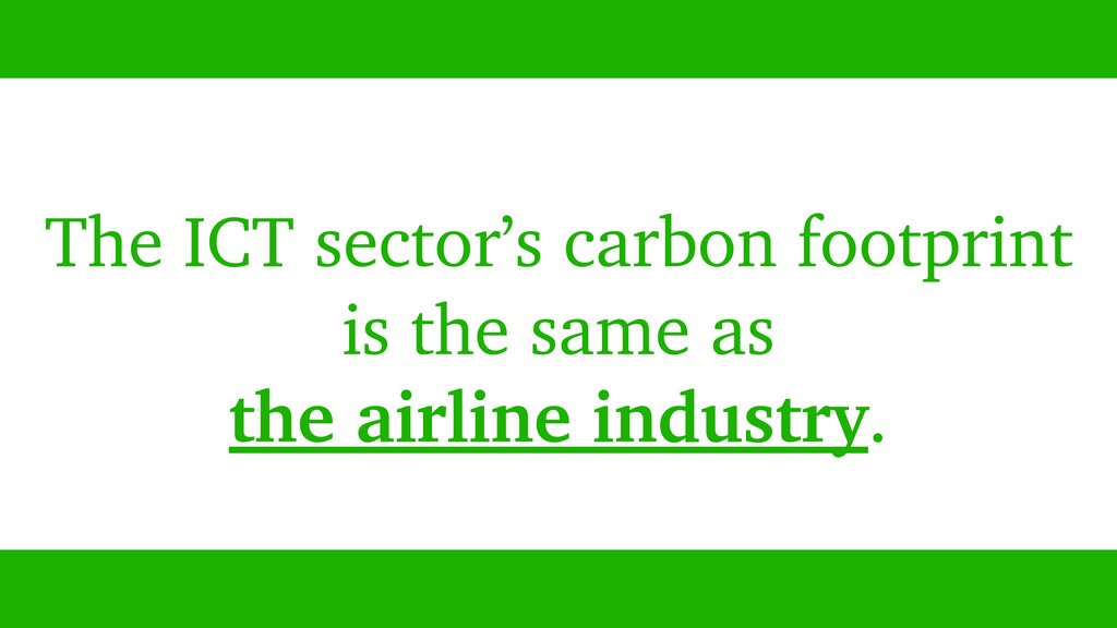 The ICT sector's carbon footprint is the same a...