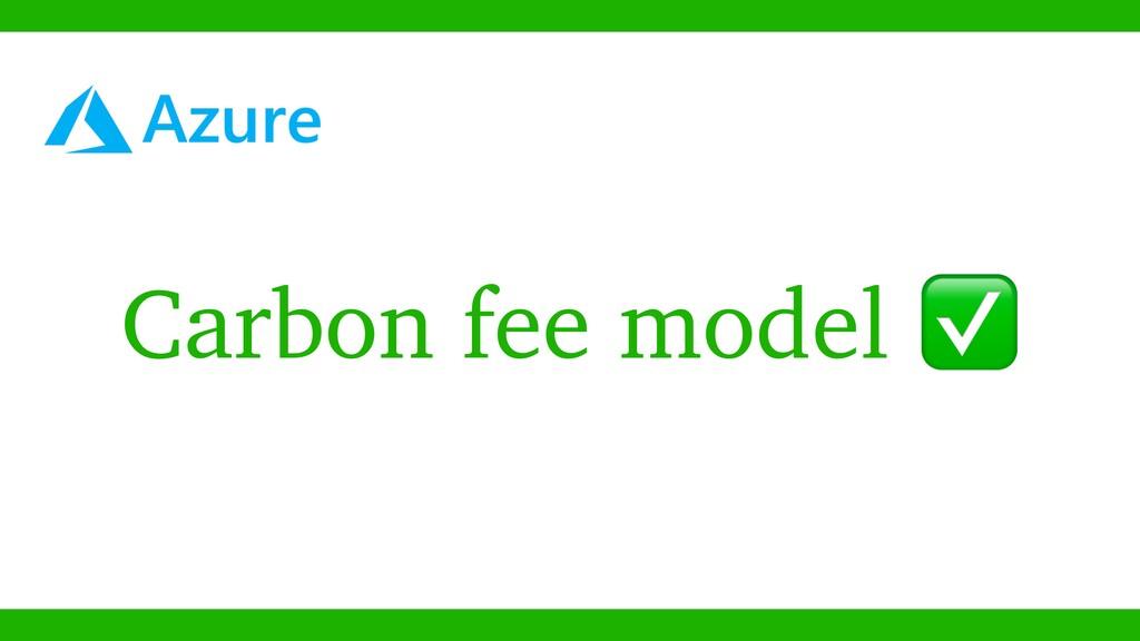 Carbon fee model ✅