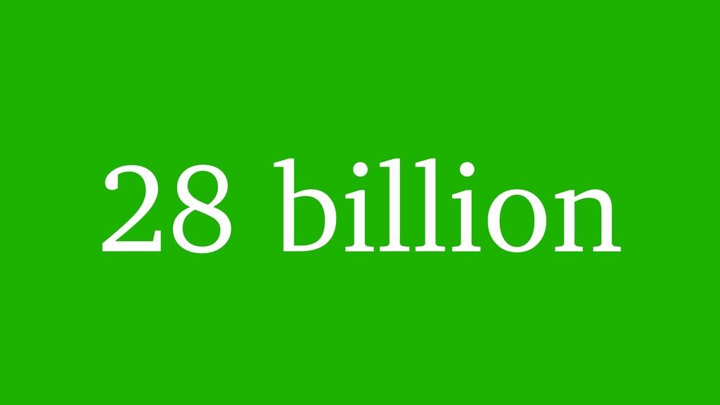 28 billion