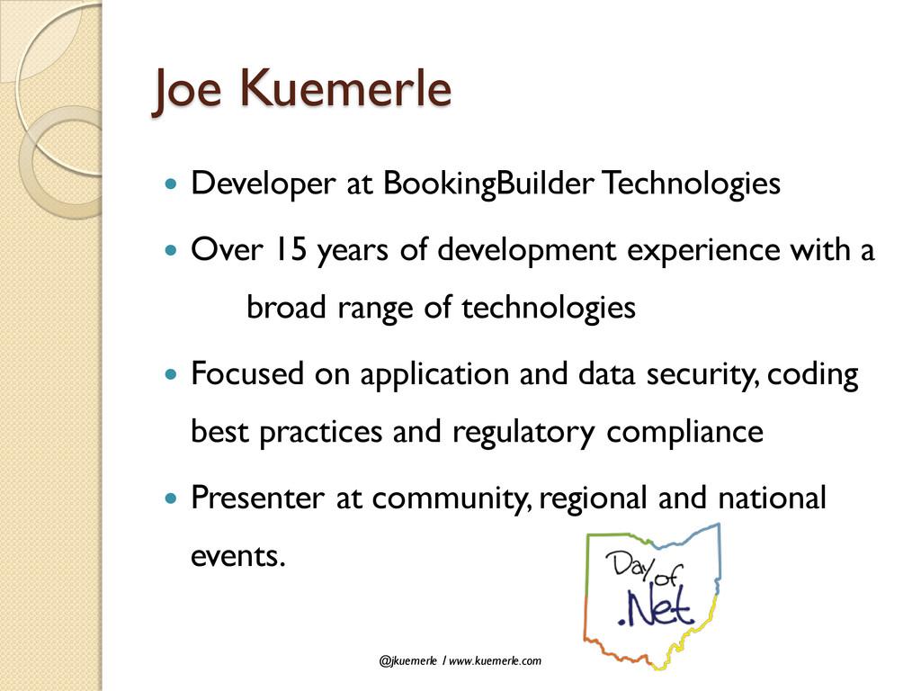 @jkuemerle / www.kuemerle.com Joe Kuemerle  De...