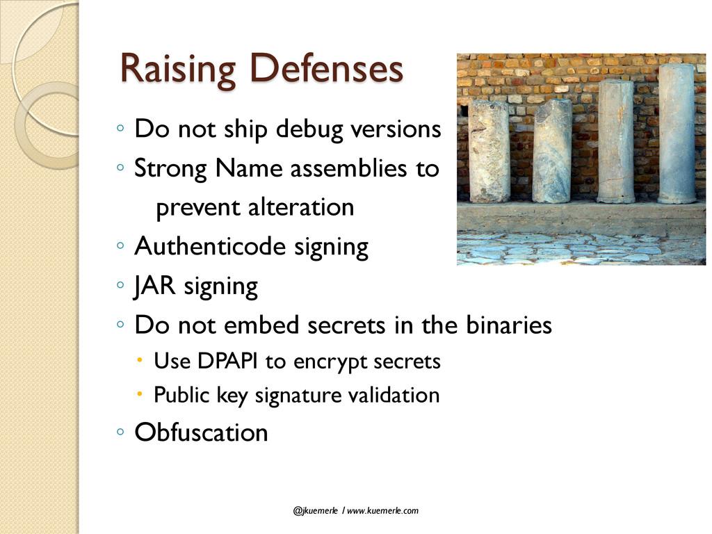 @jkuemerle / www.kuemerle.com Raising Defenses ...
