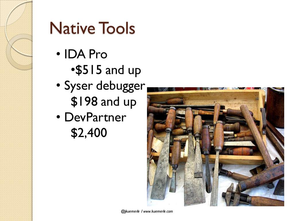 @jkuemerle / www.kuemerle.com Native Tools • ID...