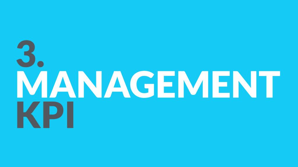 3. MANAGEMENT KPI